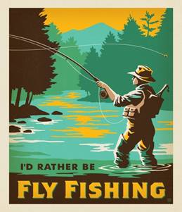 I'd Rather Be Fly Fishing | Anderson Design Group