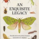 , The Life and Work of NZ Naturalist G V Hudson